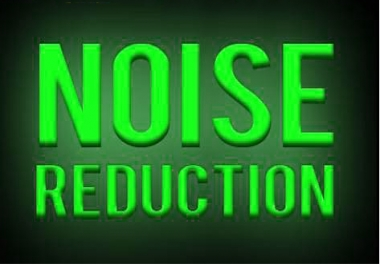 I will remove noise background noise any unwanted noise and within a day or two just