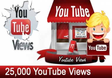 I will give 25,000 + youtube views, guaranteed youtube views