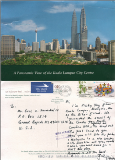 I will send you one postcard from Kuala Lumpur to your preferred address