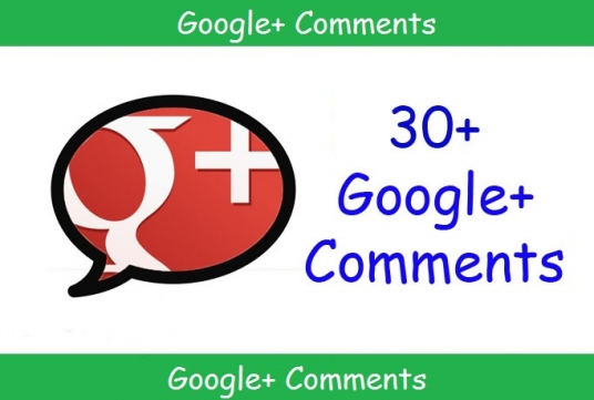 give you 30 Google Plus Comments for your post, status, photo or video