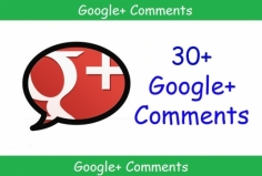 I will give you 30 Google Plus Comments for your post, status, photo or video