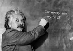 I will place your message written on the board by Einstein