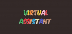 I will be your virtual assistant, 2 hours