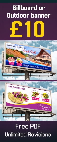 I will design any size billboard or roll up banner or standee banner with in 24 hours