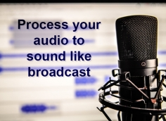 I will process your audio or podcast to sound like a radio broadcast