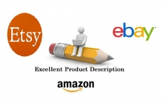 I will write excellent Amazon, Etsy  or Ebay product description