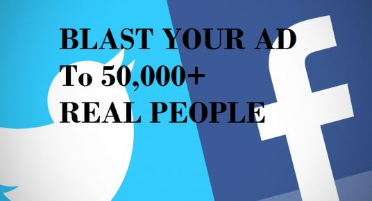 I will send your ad to over 50K+ real people on Twitter and Facebook
