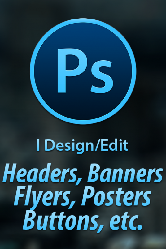 I will design/edit any graphics - headers, banners, flyers, posters, web buttons,etc