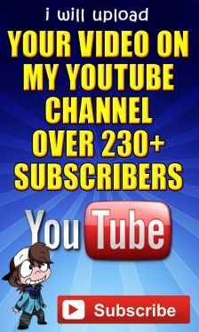 upload your video on my Youtube Channel with 230+ subscribers