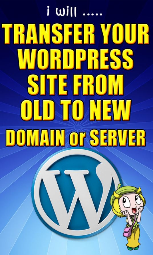 I will transfer/migrate wordpress site from old to new domain or server