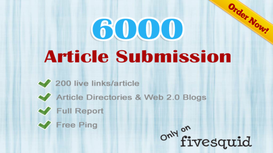 I will Submit to 6000 Article Submission Directories and Blogs