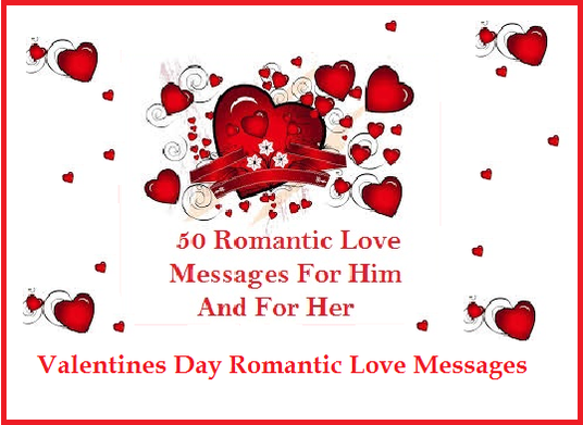 I will write 50 romantic Valentines day love messages for him or for her