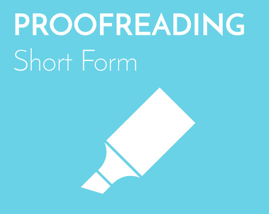I will Professional Proofreading (Short Form)