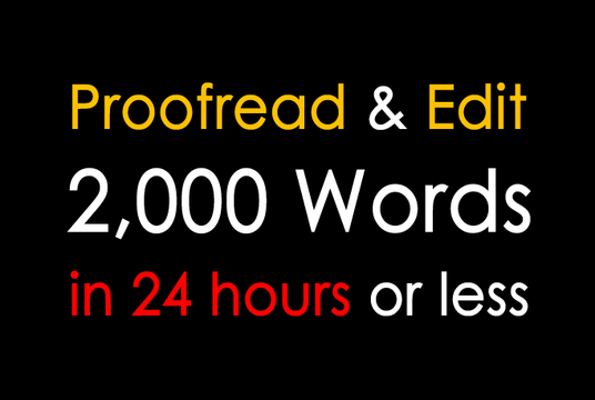proofread and edit 2,000 words in 24 hours or less