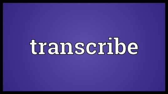I will transcribe any audio or video