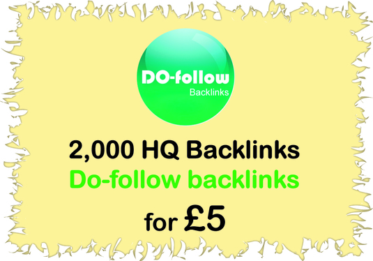 Get 2000 HQ Quality Do-follow backlinks