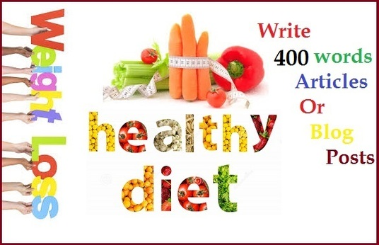 I will write 400 words weight loss, fitness or diet blog posts/article