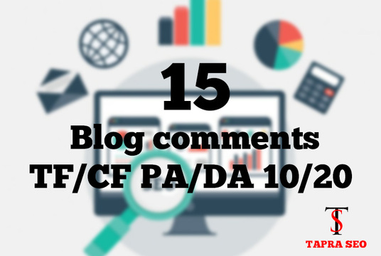 I will do HighPR **TF/CF PA/DA 10/20** Approved 15 blog comments