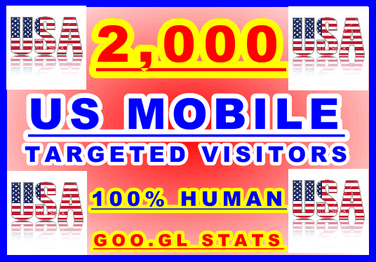 I will drive 2,000 US Mobile | 100% Human | Niche Targeted Visitors | 100% No Bots | Adsense Safe