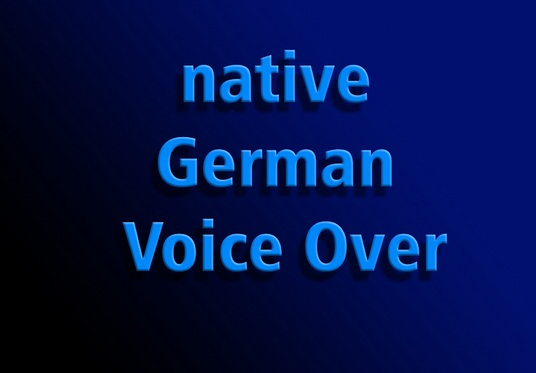 I will record any voice over in perfect native German language