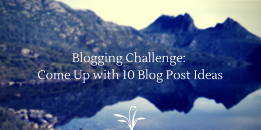 give you 10 blog post titles / topic ideas