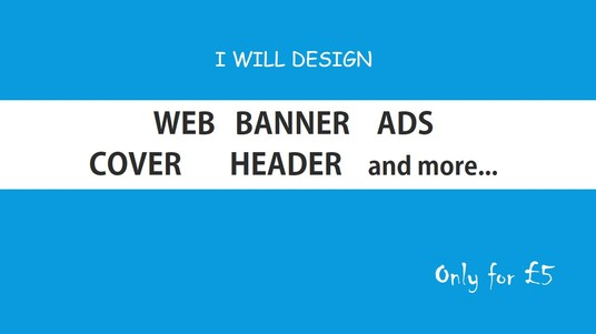 I will design Web banner, Ads, Cover, Header and