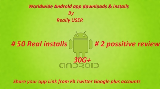 I will promote Android app 50 Real user installs 2 positive reviews  and share your app Fb Twitte