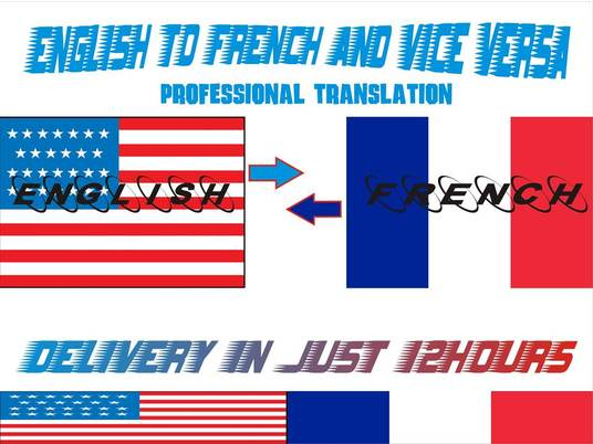 I will professionally translate 2000 English words to French and vice versa in less than 12hrs