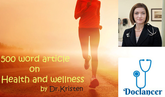 I will Write a 500 word Article/Blog post on Health and Wellness