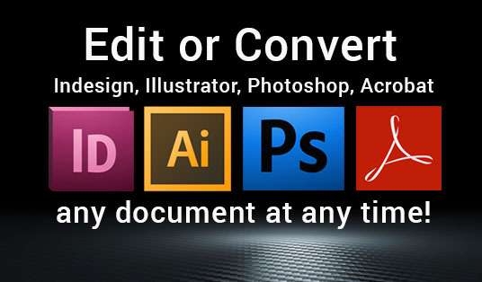 I will do edit, convert any Indesign, Illustrator, Photoshop files