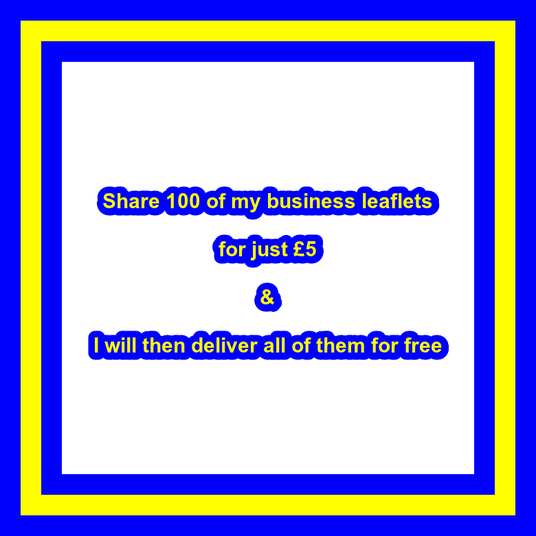 I will let you share my own business leaflets 100 for just