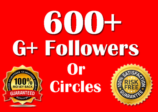 I will provide 600+ google plus followers or circles followers  to your google plus page