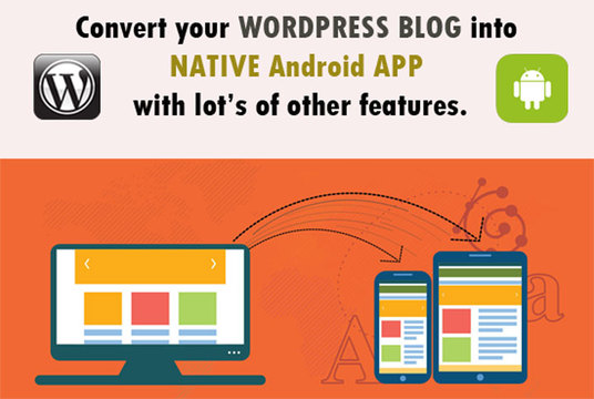 I will convert your WebSite or WordPress into Native Android APP