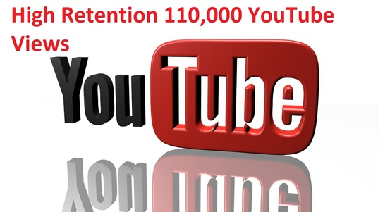 I will give High Retention 110,000 YouTube Views