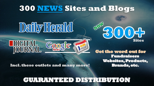 submit your Press Release to 300 news & Blog sites, like Daily Herald, Digital Journal, Google News