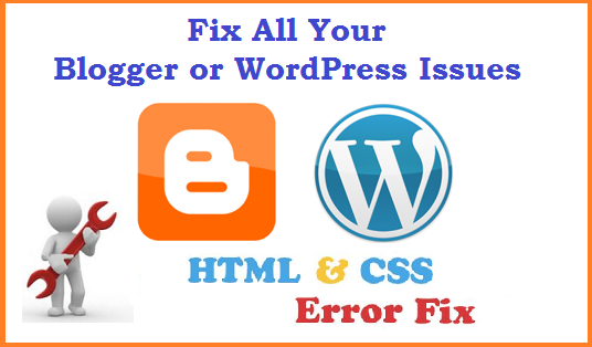 I will Fix Blogger, Blogspot issues or WordPress issues