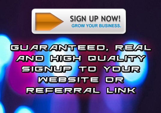 I will provide 20 Real and High Quality International Signup to Your Website or Referral Link