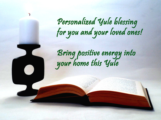 I will send you a printable, personalized Yule blessing