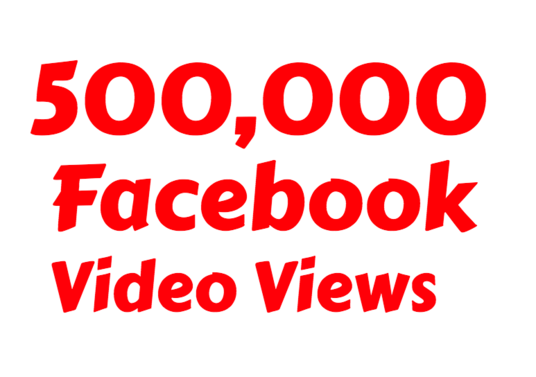 I will add 500k  facebook video views