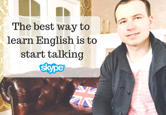 I will speak with you on Skype in English. Improve your English conversation skills now