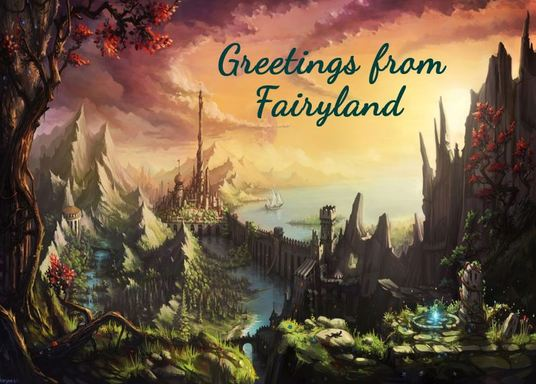 I will send your child a postcard from Fairyland