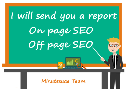 I will send you off-page and on-page seo report of all weak points in your website