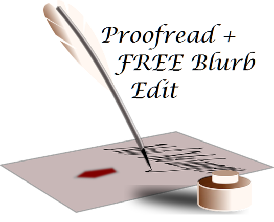 I will Proofread up to 1,000 words and give you a FREE blurb edit up to 300 words
