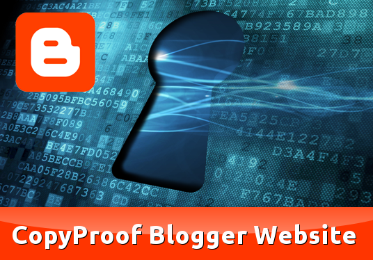 I will make your BlogSpot website CopyProof