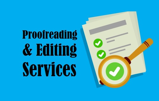 I will provide excellent proofreading and editing service for up to 5000 words