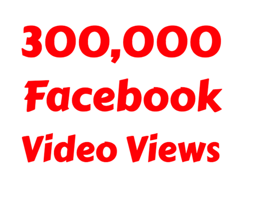 I will add 300k  facebook video views