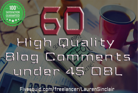 I will 60 High Quality Blog Comments under 45 OBL