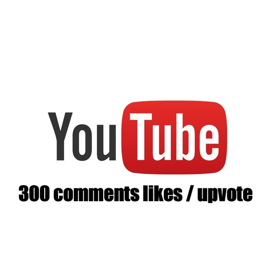 I will give 300 youtube comments likes / upvotes