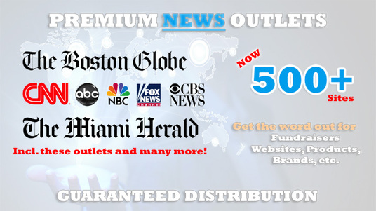 I will send your Press Release To TV Radio Newspapers like ABC, NBC, CBS, FOX, Boston Globe, Miam