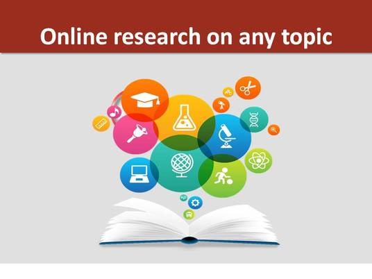 I will do online research on any topic